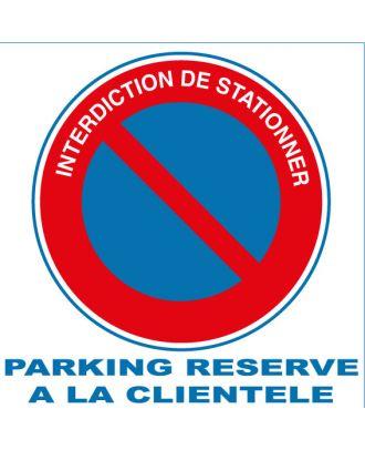 Panneau alu interdiction de stationner parking réservé à la clientèle