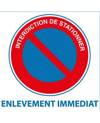 Panneau PVC interdiction de stationner enlèvement immédiat